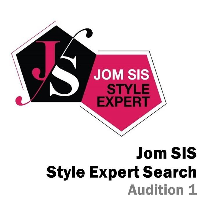 Jom SIS Style Expert Search - Audition 1 (1)